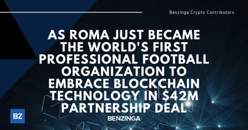 AS Roma Just Became The World's First Professional Football Organization To Embrace Blockchain Technology In $42M Partnership Deal