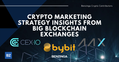 Crypto Marketing Strategy Insights From Big Blockchain Exchanges