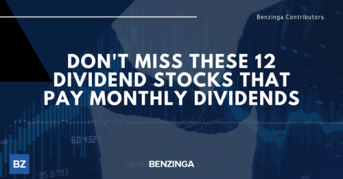 Don't Miss These 12 Dividend Stocks That Pay Monthly Dividends
