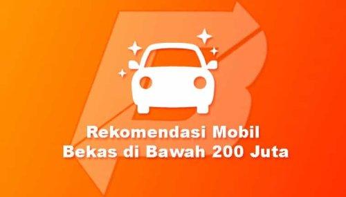 √ Inilah 6 Rekomendasi Mobil Bekas diBawah 200 Juta [Wajib Dilirik!]