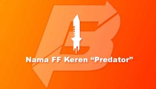 80+ Nama FF Keren Predator Terunik, Terbaik, & Terbaru 2021 [Pro Player]