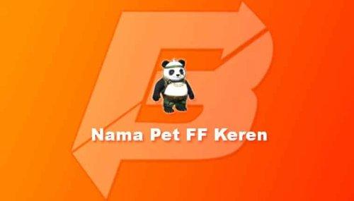 √ 1001+ Nama Pet FF Keren, Lucu, Unik, Menarik & Terbaru 2021 (Kece!)
