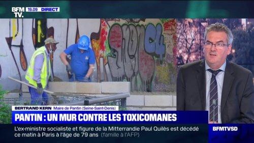 """Mur contre les toxicomanes: le maire de Pantin Bertrand Kern a """"le sentiment d'un immense gâchis"""""""