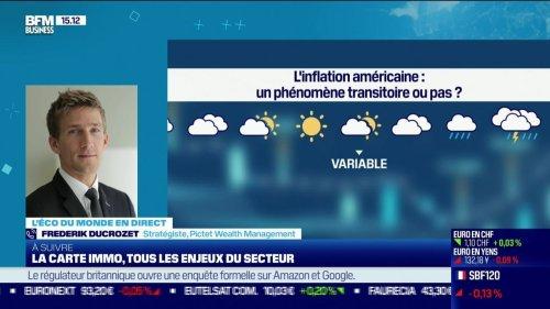 Frederik Ducrozet (Pictet Wealth Management) : L'inflation américaine, un phénomène transitoire ou pas ? - 25/06