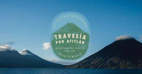 La Travesía Por Atitlán, Guatemala - BIKEPACKING.com