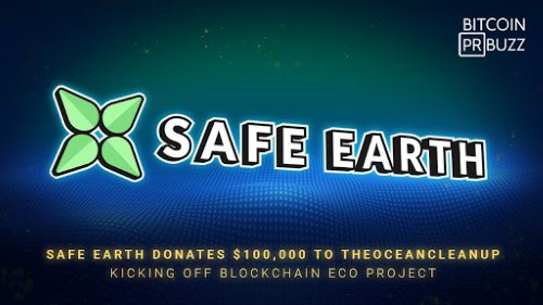 SafeEarth Donates $100,000 to TheOceanCleanUp Kicking Off Blockchain Eco Project – Press release Bitcoin News