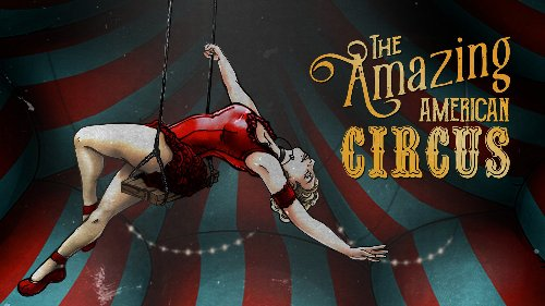 The Amazing American Circus Will Be Released In August 2021