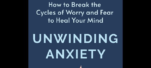 Key Insights from Unwinding Anxiety by Judson Brewer, MD, PhD