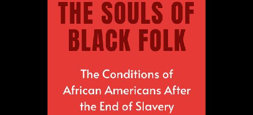 Key Insights from The Souls of Black Folk by W.E.B. Du Bois