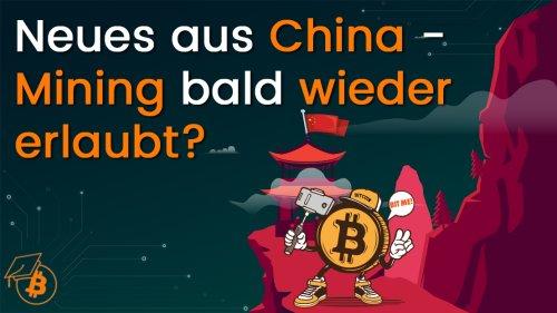 Neues aus China - Mining bald wieder erlaubt? - Blocktrainer