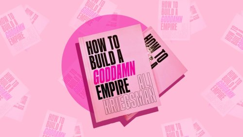 Prepare to Be Inspired By Ali Kriegsman's Wisdom for Building Your Empire