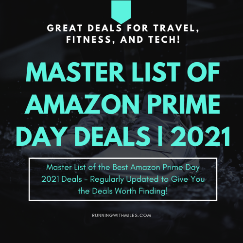 Master List of Amazon Prime Day 2021 Deals [Regularly Updated] - Running with Miles