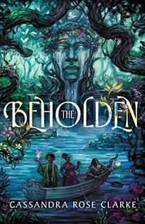 Sci-Fi/Fantasy/Horror Book Review: The Beholden by Cassandra Rose Clarke. Erewhon, $18.95 trade paper (544p) ISBN 978-1-64566-025-5