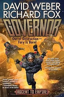 Sci-Fi/Fantasy/Horror Book Review: Governor by David Weber and Richard Fox. Baen, $27 (496p) ISBN 978-1-982125-40-0