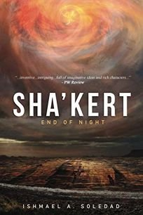 Sci-Fi/Fantasy/Horror Book Review: Sha'Kert: End of Night by Ishmael Soledad. Temple Dark, $14.99 trade paper (282p) ISBN 978-1-83825-940-2