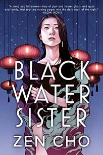 Sci-Fi/Fantasy/Horror Book Review: Black Water Sister by Zen Cho. Ace, $17 trade paper (384p) ISBN 978-0-425-28343-1