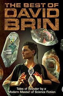 Sci-Fi/Fantasy/Horror Book Review: The Best of David Brin by David Brin. Subterranean, $45 (624p) ISBN 978-1-64524-009-9