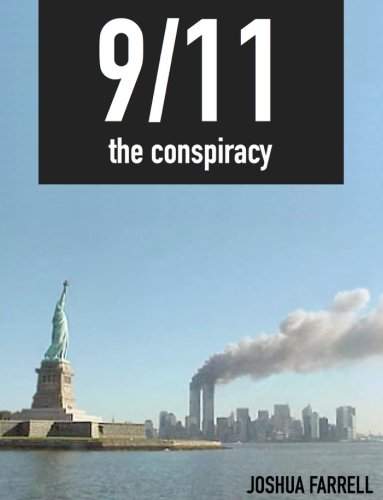 9/11 the Conspiracy by Joshua Farrell Book Summary, Reviews and E-Book Download