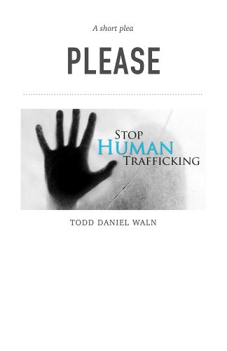 Human Trafficking by Todd Daniel Waln Book Summary, Reviews and E-Book Download