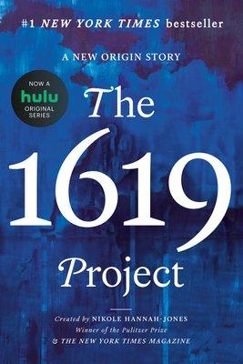 The 1619 Project: A New Origin Story by Nikole Hannah-Jones