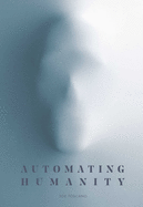 Automating Humanity
