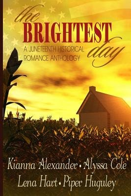 The Brightest Day by Alyssa Cole, Lena Hart and Piper Huguley