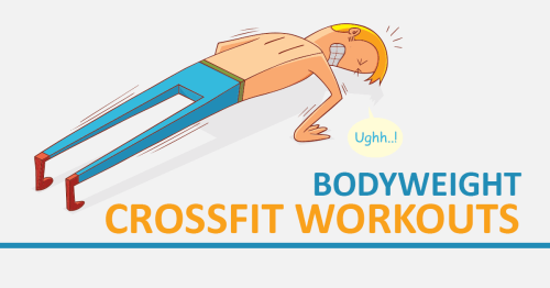 No Barbells: Top 10 Bodyweight Crossfit Workouts   Page 2 of 2   BOXROX