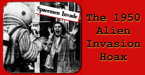 The 1950 Alien Invasion Hoax