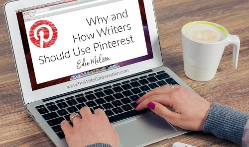 Why and How Writers Should Use Pinterest