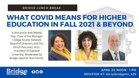 Join our Bridge Lunch Break discussion about COVID's impact on higher ed | Bridge Michigan
