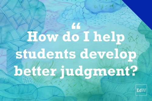 The Best Ways to Teach Students How to Think (Not What to Think) (Opinion)