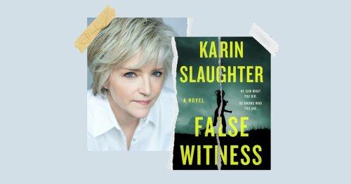 Loved Last Week's Excerpt Of Karin Slaughter's 'False Witness'? It Gets Better.