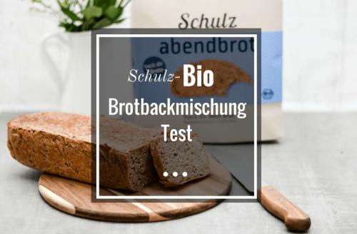 Bio Brotbackmischung Test - das Schulz Abendbrot - backen ohne Chemie