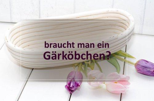 Gärkörbchen kaufen - Lohnt sich ein Gärkörbchen zum Brot backen?