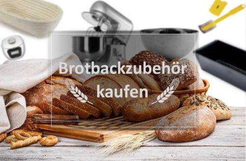 Brotbackzubehör kaufen - Welches Zubehör zum Brot backen?