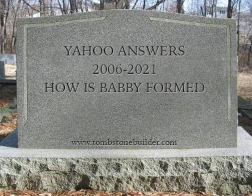 RIP Yahoo Answers: It Died As It Lived, Needlessly And Stupidly
