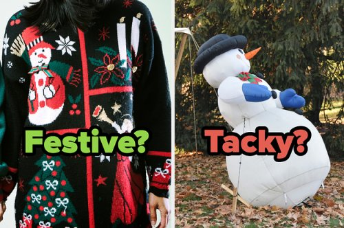 Do You Consider These Christmas Things To Be Festive Or Tacky?