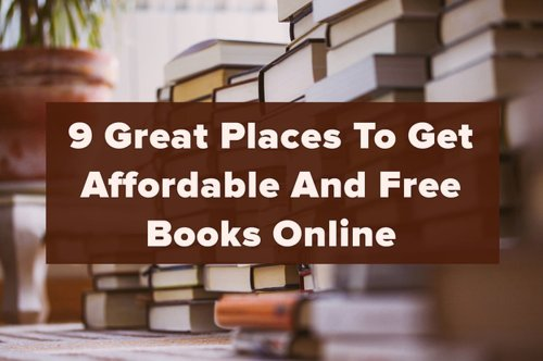 9 Great Places To Get Affordable And Free Books Online