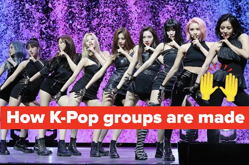 Here's How K-Pop Groups Are Made