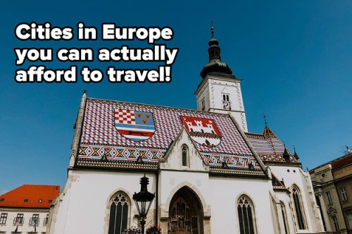 Cities In Europe You Can Travel For $45 A Day...Or Less