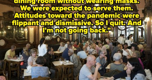 Restaurant Workers Are Sharing Why They're Done With The Service Industry, And To Say I'm Fuming With Anger Is An Understatement