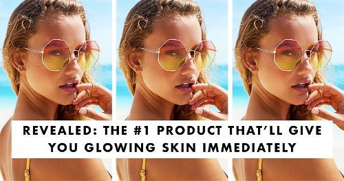 Revealed: This Is the #1 Product That'll Give You Glowing Skin Immediately