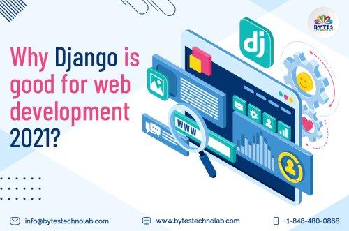 Django is good for web development 2021