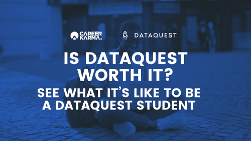 Is Dataquest Worth It? See What It's Like to Be a Dataquest Student
