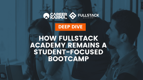 Deep Dive: How Fullstack Academy Remains a Student-Focused Bootcamp