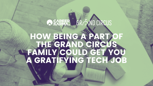 How Being A Part of the Grand Circus Family Could Get You A Gratifying Tech Job
