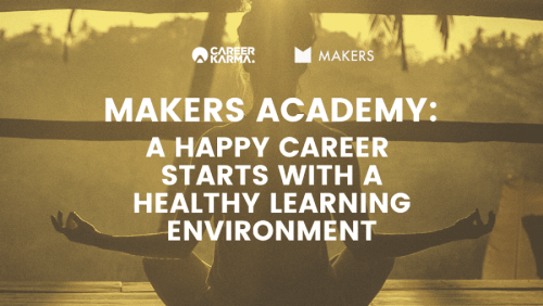 Makers Academy: A Happy Career Starts with A Healthy Environment