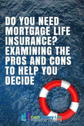 Do You Need Mortgage Life Insurance? Pros, Cons, & Alternatives