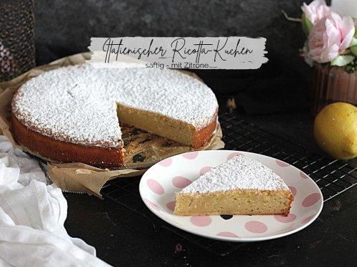 Italienischer Ricotta-Kuchen mit Zitrone - einfach & lecker « Castlemaker Food & Lifestyle Magazin