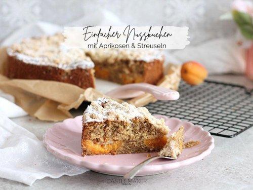 Einfacher lockerer Nusskuchen mit Aprikosen & Streuseln « Castlemaker Food & Lifestyle Magazin